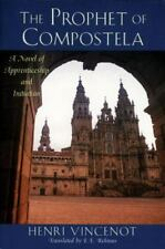 Very Good, The Prophet of Compostela: A Novel of Apprenticeship and Initiation,