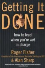 Getting It Done: How to Lead When You're Not in Charge Fisher, Roger, Sharp, Al