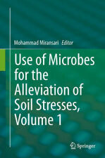 Use of Microbes for the Alleviation of Soil Stresses, Volume 1.