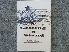 Getting a Stand By Miles Gilbert, Softcover, 2001 Pioneer Press
