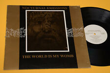 NOCTURNAL EMISSIONS LP THE WORLD IS MY WOMB ORIG UK 1987 EX TOP COLLECTORS