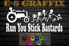Anti Stick Family Run You Stick Bastards Tractor vinyl decal car John Deere USA