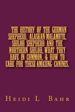 The History of the German Shepherd, Alaskan Malamute, Shiloh Shepherd and the.