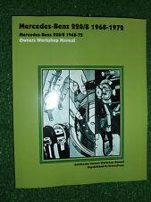 Mercedes-Benz 220/8 4-Cyl 2197cc AUTOBOOKS OWNERS WORKSHOP MANUAL 1968-1972