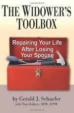 The Widowers Toolbox: Repairing Your Life After Losing Your Spouse by G. J. Sch