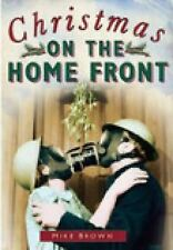 Christmas on the Home Front, 1939-1945 by Mike Brown and Carol Harris (2005,...
