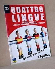 Quattro lingue 25 - grande corso di inglese, spagnolo, francese, tedesco