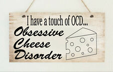 Cheese Lover OCD Food Funny Sign Plaque Gift Present Family Friend