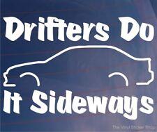 DRIFTERS DO IT SIDEWAYS Funny/Novelty Car/Van/Window/Bumper Vinyl Sticker/Decal