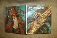 Sammlerbuch Jagdwaffen  Feuerwaffen Büchsen  Armbrust  Hirschfänger  Prunkwaffen