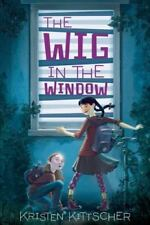 The Wig in the Window by Kristen Kittscher (Hardcover) NEW* with Exception