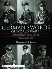 German Swords of World War II – A Photographic Reference: Vol.1: Army