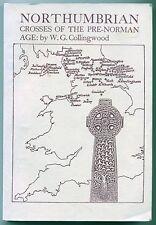 Northumbrian Crosses of the Pre Norma Age - W.G.Collingwood Facsimile of 1927 ed