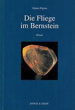 Günter Pilgrim, Die Fliege im Bernstein, signiert, Stock & Stein Schwerin 1999