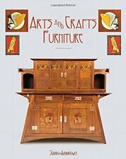Arts and Crafts Furniture (2013) New Hardcover Book John Andrews