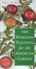 Smith & Hawken: 100 Heirloom Tomatoes for the American Garden by Carolyn J. Mal