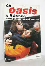 GLI OASIS E IL BRIT-POP - COME SENTIRSI VIVI NEGLI ANNI '90 - LUCA BONANNI LIBRO