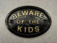 KIDS BEWARE - HOUSE PLAQUE SIGN CHILD TEENAGER DOOR