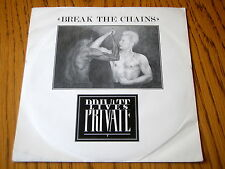"PRIVATE LIVES - BREAK THE CHAINS   7"" VINYL PS"