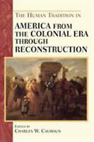 Human Tradition in America from the Colonial Era Through Reconstruction