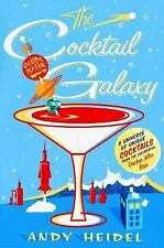 The Cocktail Guide to the Galaxy: A Universe of Unique Cocktails NEW