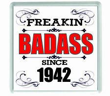 10877 Freakin badass since 1942 acrylic drinks coaster