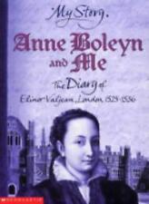 Anne Boleyn and Me (My Story)-Alison Prince