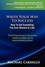 Write Your Way to Success: How to Get Everything You Ever Wanted in Life! (Paper