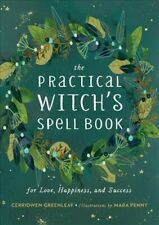 Practical Witch's Spell Book : For Love, Happiness, and Success, Hardcover by...
