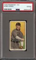 1909-11 T206 Hobe Ferris Piedmont 150 St Louis PSA 2 GD