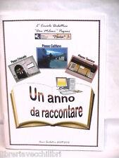 UN ANNO DA RACCONTARE A cura del 2 circolo didattico Don Milani Pagani Salerno