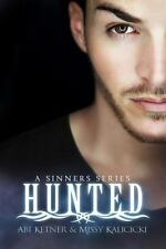 Hunted : The Sinner Series 2 by Melissa Kalicicki (2015, Paperback)