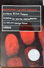 LA PORTA DELLA MORTE - ELLIS PETERS - TEA, 2000