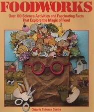 Foodworks: Over 100 Science Activities And Fascina