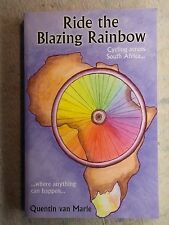 Ride the Blazing Rainbow: Adventures in South Africa by Quentin van Marle 2006