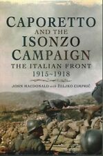 Caporetto and the Isonzo Campaign: The Italian Front 1915-1918 by John MacDonald, Zeljko Cimpric (Paperback, 2015)