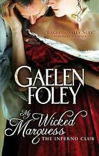 My Wicked Marquess: Number 1 in series (Inferno Club), Foley, Gaelen, Very Good