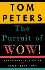 The Pursuit of Wow! Every Person's Guide to Topsy-Turvy Times by Peters, Tom