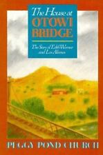 The House at Otowi Bridge: The Story of Edith Warner and Los Alamos: By Peggy...