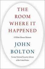 The Room Where It Happened A White House Memoir By John Bolton on Donald Trump