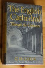 The English Cathedral Through the Centuries GH Cook Phoenix 1957 1st Ed Hardback