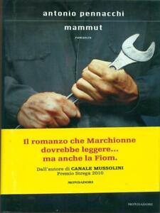Mammut Antonio Longueur Mondadori 2011 Ecrivains Italiens Et Foreign
