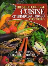The Multi-Cultural Cuisine of Trinidad and Tobago and the Caribbean by Naparima