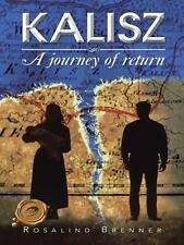 Kalisz : A Journey of Return: By Brenner, Rosalind