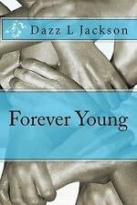 Forever Young by Dazz Jackson (2010, Paperback)