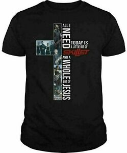 All I Need Today is a Little bit of Skillet and a Whole lot of Jesus T Shirt