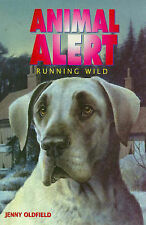 Animal Alert 10 Running Wild, Oldfield, Jenny   Paperback Book   Good   97803407