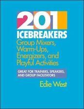 201 Icebreakers Group Mixers Warm Ups Energizers Playful Activities Edie West