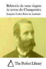Relatorio de Uma Viagem ás Terras Do Changamira by Joaquim Carlos Paiva de...