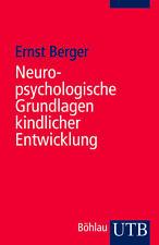Neuropsychologische Grundlagen kindlicher Entwicklung